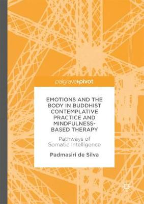 Emotions and the Body in Buddhist Contemplative Practice and Mindfulness-Based Therapy - Padmasiri De Silva