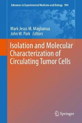 Isolation and Molecular Characterization of Circulating Tumor Cells - Mark Jesus M. Magbanua