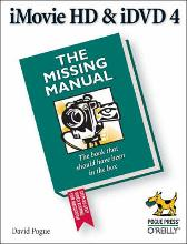 iMovie HD & iDVD 5: The Missing Manual - David Pogue
