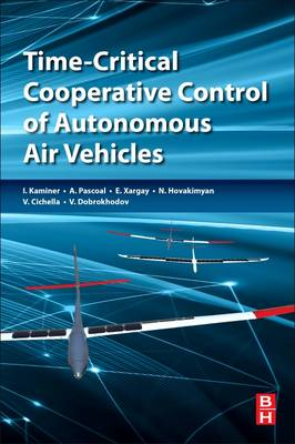 Time-Critical Cooperative Control of Autonomous Air Vehicles - Isaac Kaminer
