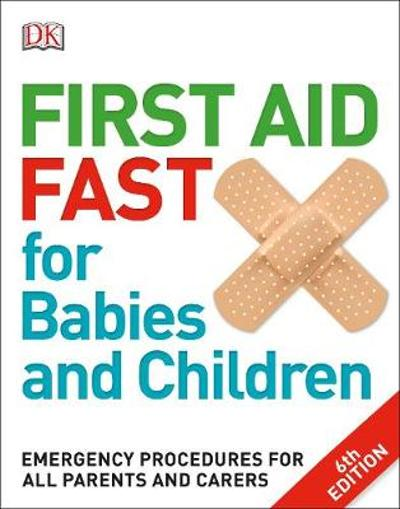 First Aid Fast for Babies and Children - DK