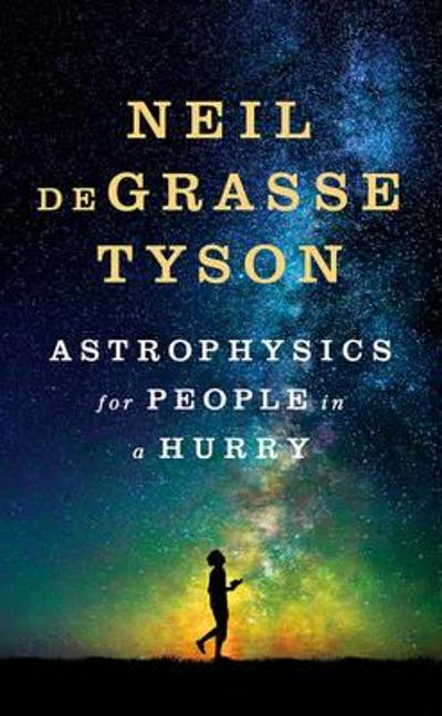 Astrophysics for People in a Hurry - Neil deGrasse Tyson