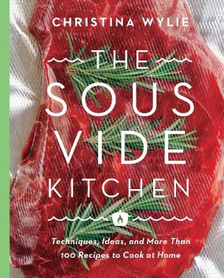 The Sous Vide Kitchen - Christina Wylie