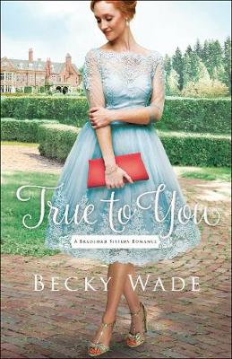 True to You - Becky Wade