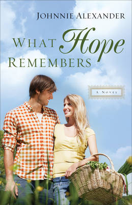 What Hope Remembers - Johnnie Alexander