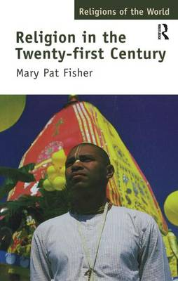 Religion in the Twenty-First Century - Mary Pat Fisher