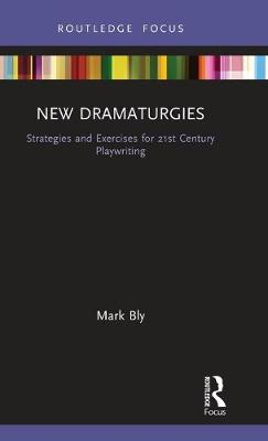 New Dramaturgy - Mark Bly