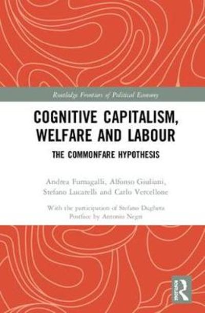 Cognitive Capitalism, Welfare and Labour - Andrea Fumagalli
