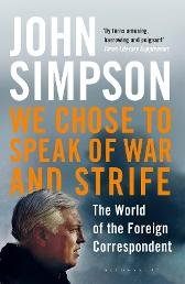We Chose to Speak of War and Strife - John Simpson