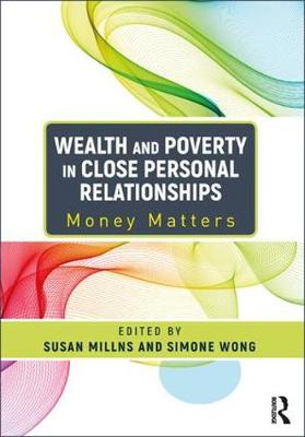 Wealth and Poverty in Close Personal Relationships - Susan Millns