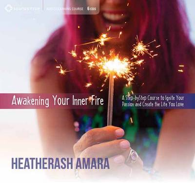 Awakening Your Inner Fire - HeatherAsh Amara