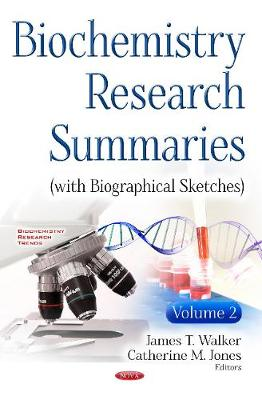 Biochemistry Research Summaries (with Biographical Sketches) - James T. Walker