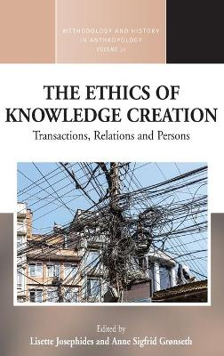 The Ethics of Knowledge Creation - Lisette Josephides