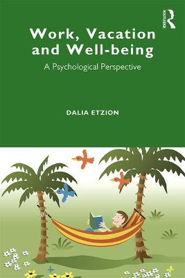 Work, Vacation and Well-being - Dalia Etzion
