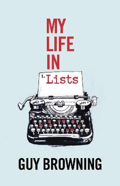 My Life in Lists - Guy Browning