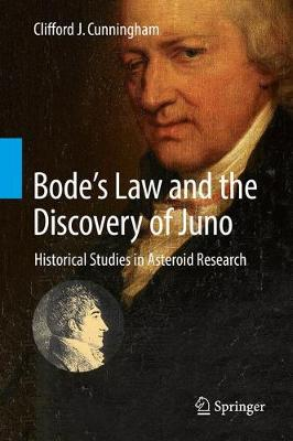 Bode's Law and the Discovery of Juno - Clifford J. Cunningham