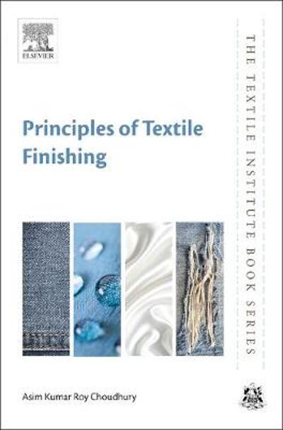 Principles of Textile Finishing - Asim Kumar Roy Choudhury