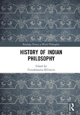 The Routledge History of Indian Philosophy - Purushottama Bilimoria