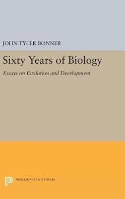 Sixty Years of Biology - John Tyler Bonner