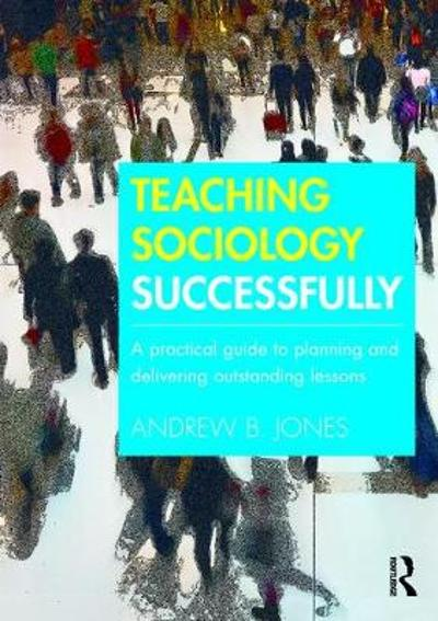 Teaching Sociology Successfully - Andrew B. Jones