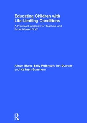 Educating Children with Life-Limiting Conditions - Alison Ekins