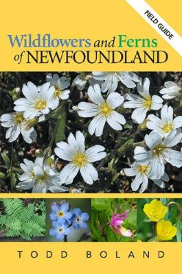 Wildflowers and Ferns of Newfoundland - Todd Boland