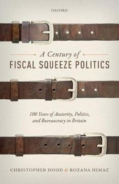 A Century of Fiscal Squeeze Politics - Christopher Hood