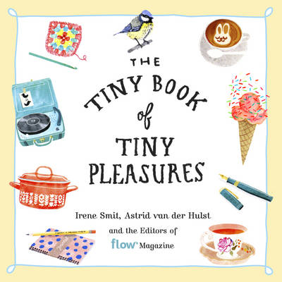 The Tiny Book of Tiny Pleasures - Flow Magazine