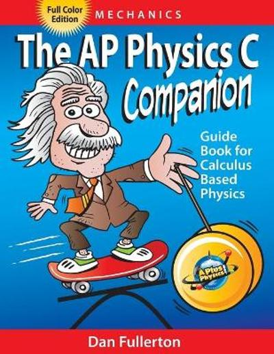 The AP Physics C Companion - Dan Fullerton