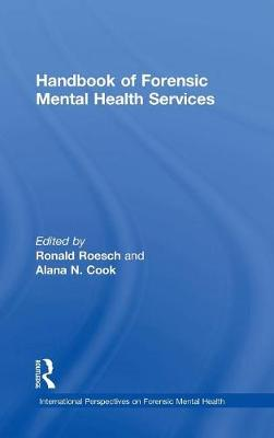 Handbook of Forensic Mental Health Services - Ronald Roesch