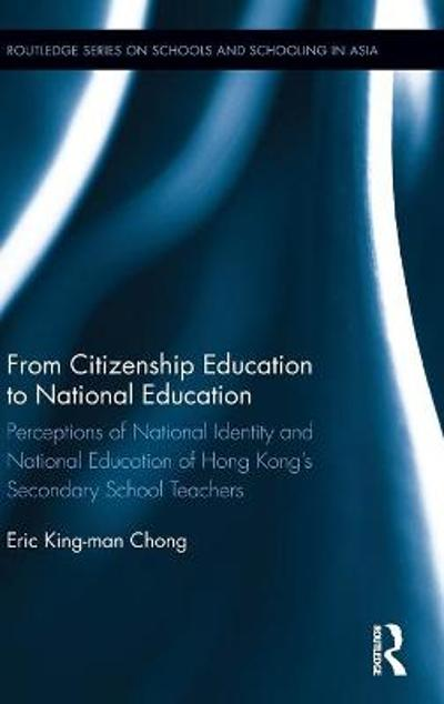 From Citizenship Education to National Education - King Man Eric Chong