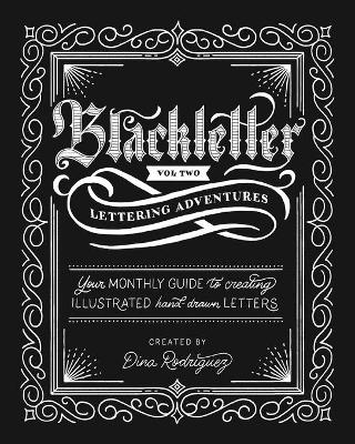 Vol 2 Blackletter Lettering Adventures - Dina Rodriguez