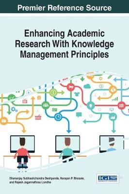 Enhancing Academic Research with Knowledge Management Principles - Dhananjay S Deshpande
