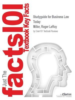 Studyguide for Business Law Today by Miller, Roger Leroy, ISBN 9781305575011 - Cram101 Textbook Reviews