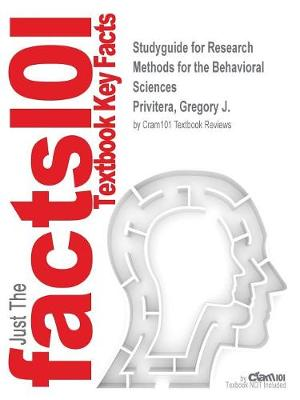 Studyguide for Research Methods for the Behavioral Sciences by Privitera, Gregory J., ISBN 9781506326573 - Cram101 Textbook Reviews