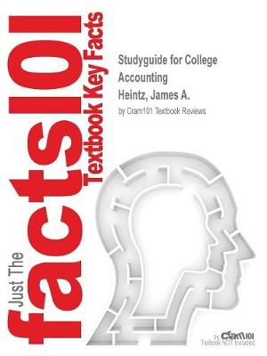 Studyguide for College Accounting by Heintz, James A., ISBN 9781305666177 - Cram101 Textbook Reviews