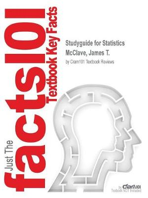 Studyguide for Statistics by McClave, James T., ISBN 9780134080215 - Cram101 Textbook Reviews