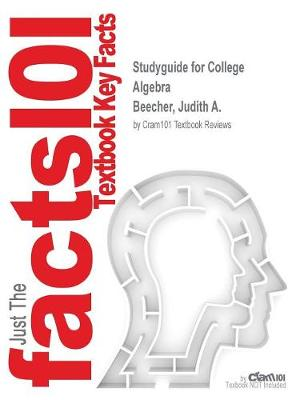 Studyguide for College Algebra by Beecher, Judith A., ISBN 9780321969576 - Cram101 Textbook Reviews