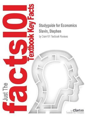 Studyguide for Economics by Slavin, Stephen, ISBN 9780078021800 - Cram101 Textbook Reviews