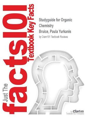 Studyguide for Organic Chemistry by Bruice, Paula Yurkanis, ISBN 9780134042282 - Cram101 Textbook Reviews