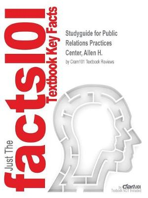 Studyguide for Public Relations Practices by Center, Allen H., ISBN 9780133127645 - Cram101 Textbook Reviews