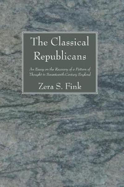 The Classical Republicans - Zera S Fink