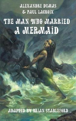 The Man Who Married a Mermaid - Alexandre Dumas