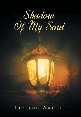 Shadow of My Soul - Luciene Wright