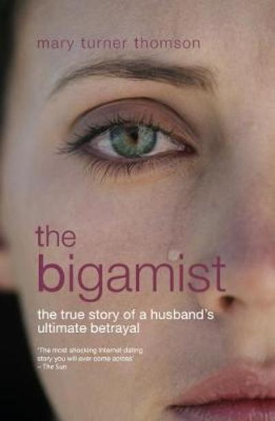 The Bigamist - Mary Turner Thomson