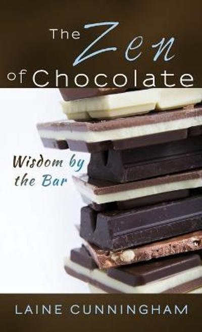 The Zen of Chocolate - Laine Cunningham