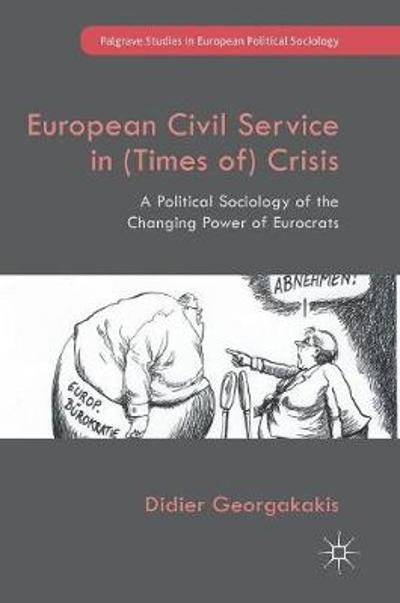 European Civil Service in (Times of) Crisis - Didier Georgakakis