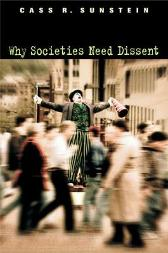 Why Societies Need Dissent - Cass R. Sunstein