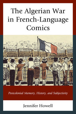 The Algerian War in French-Language Comics - Jennifer Howell