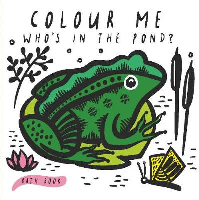 Colour Me: Who's in the Pond? - Surya Sajnani